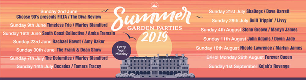 The Queens Hotel - Summer Garden Parties 2019 - full details